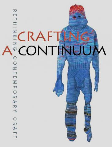 Crafting a Continuum: Rethinking Contemporary Craft