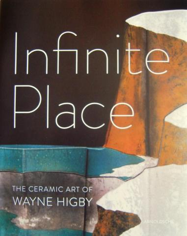 Infinite Place: The Ceramic Art of Wayne Higby - Cover