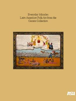 Everyday Miracles: Latin American Folk Art from the Cecere Collection