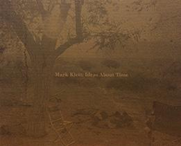 Mark Klett: Ideas About Time